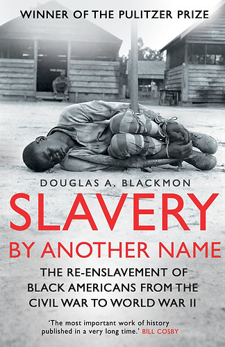 Slavery By Another Name: The Re-enslavement Of Black Americans...