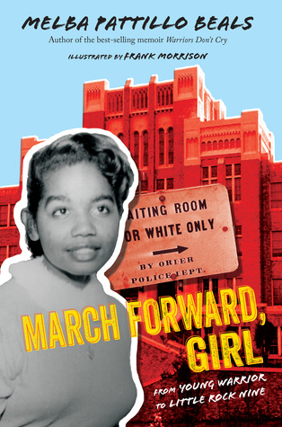 March Forward, Girl: From Young Warrior to Little Rock