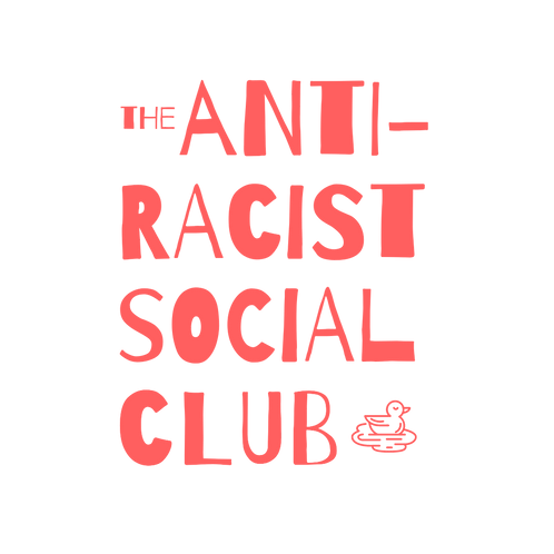 The Anti-Racist Social Club
