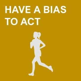 have a bias to act.jpg