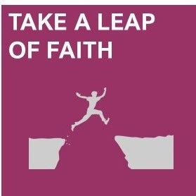 take a leap of faith.jpg
