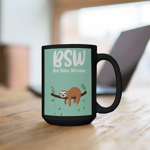 BSW - Big Sloth Weekend - Black Mug 15oz
