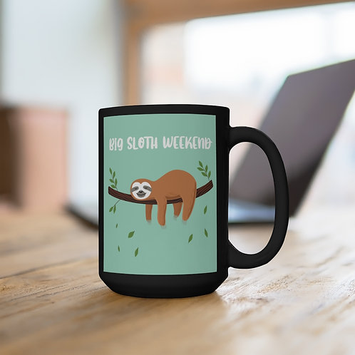 Big Sloth Weekend - Black Mug 15oz