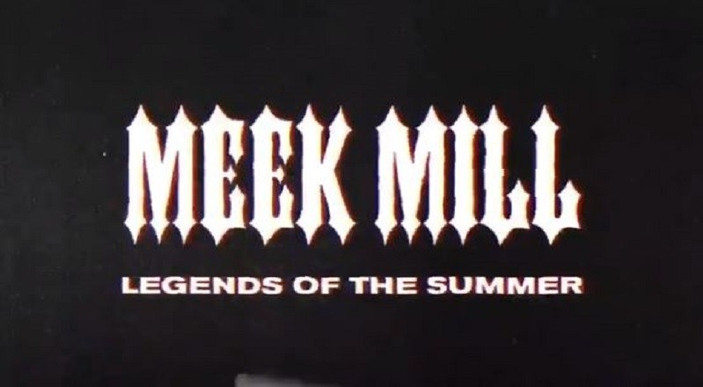 meekmill legends of the summer.jpg