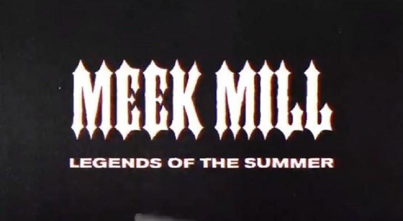 meekmill legends of the summer.jpg