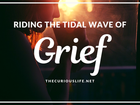 Riding the tidal wave of grief