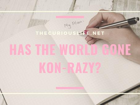 Has the world gone Kon-razy?