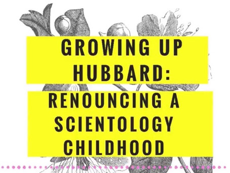 Growing up Hubbard: Renouncing a Scientology Childhood