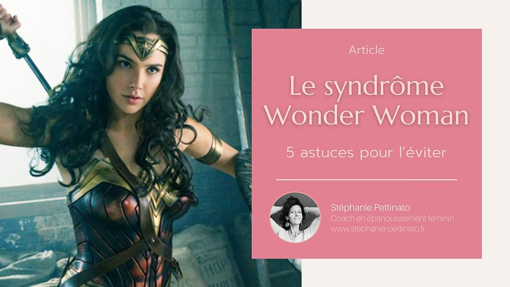 Le syndrôme Wonder Woman 5 astuces pour l'éviter