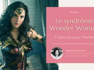 Le syndrôme Wonder Woman : 5 astuces pour l'éviter