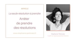 La seule résolution à prendre : arrêter de prendre des résolutions