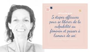 5 étapes efficaces pour se libérer de la culpabilité au féminin et passer à l'amour de soi.