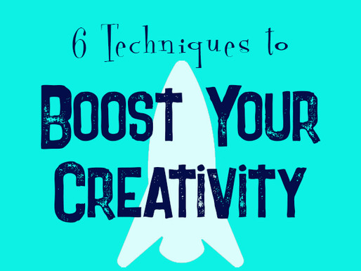6 Techniques to Boost Your Creativity