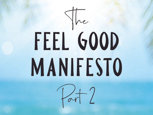 The Feel Good Manifesto - Part 2