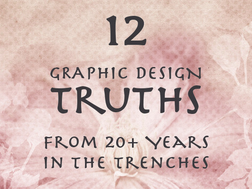 12 Graphic Design Truths from 20+ Years in the Trenches