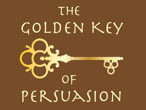 The Golden Key of Persuasion