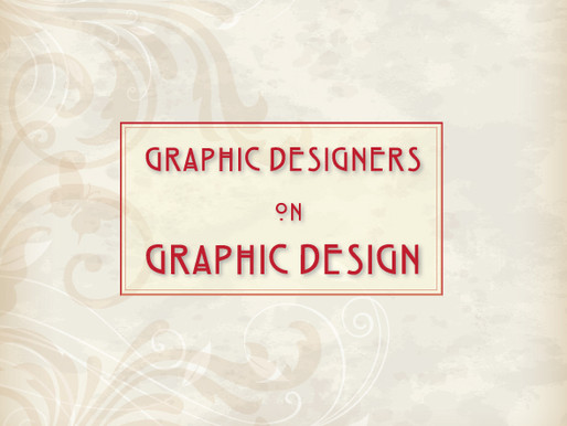Graphic Designers on Graphic Design