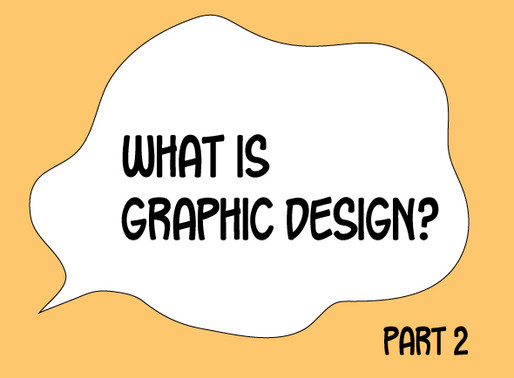 What is Graphic Design? Part 2