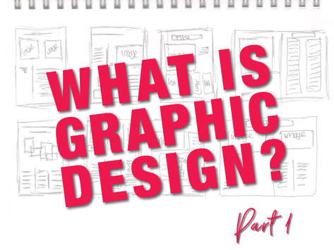 What Is Graphic Design? Part 1