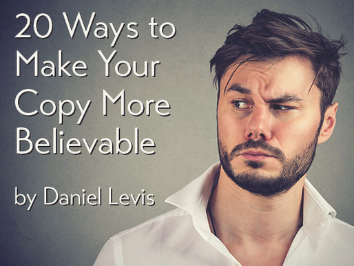 20 Ways to Make Your Copy More Believable