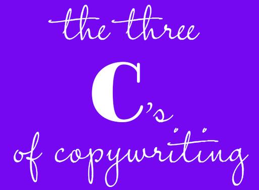 The Three C's of Copywriting