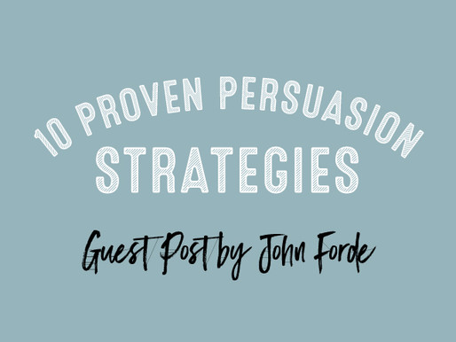 10 Proven Persuasion Strategies