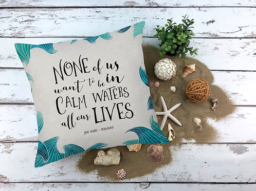 "Jane Austen ""None of Us Want to be in Calm Waters All Our Lives"" Pillowcase"