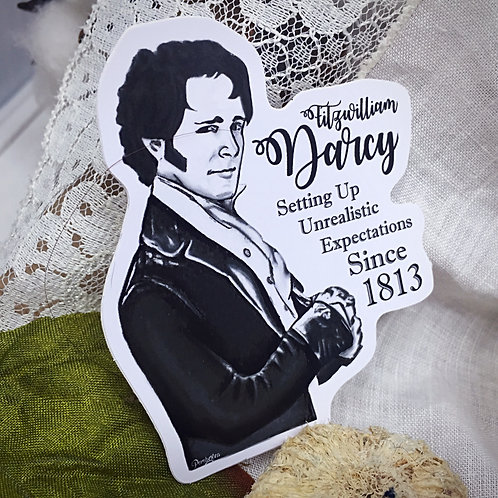 Fitzwilliam Darcy - Setting Up Unrealistic Expectations Since 1813 Sticker