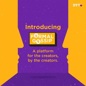 DYT: Introducing Formal Gossip