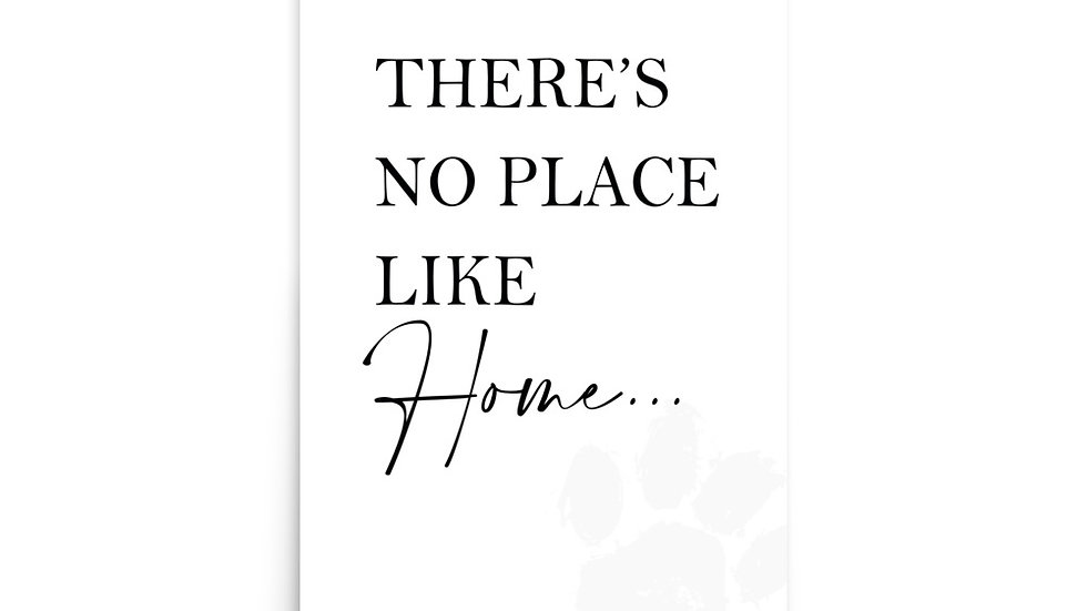 """""""THERE'S NO PLACE LIKE HOME"""""""