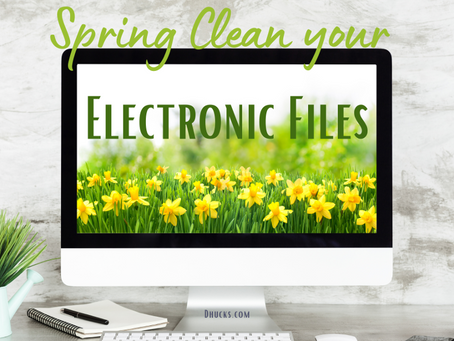 Spring Clean your Electronic Files