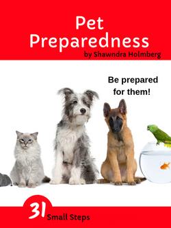 31 Small Steps to Pet Preparedness by Shawndra Holmberg