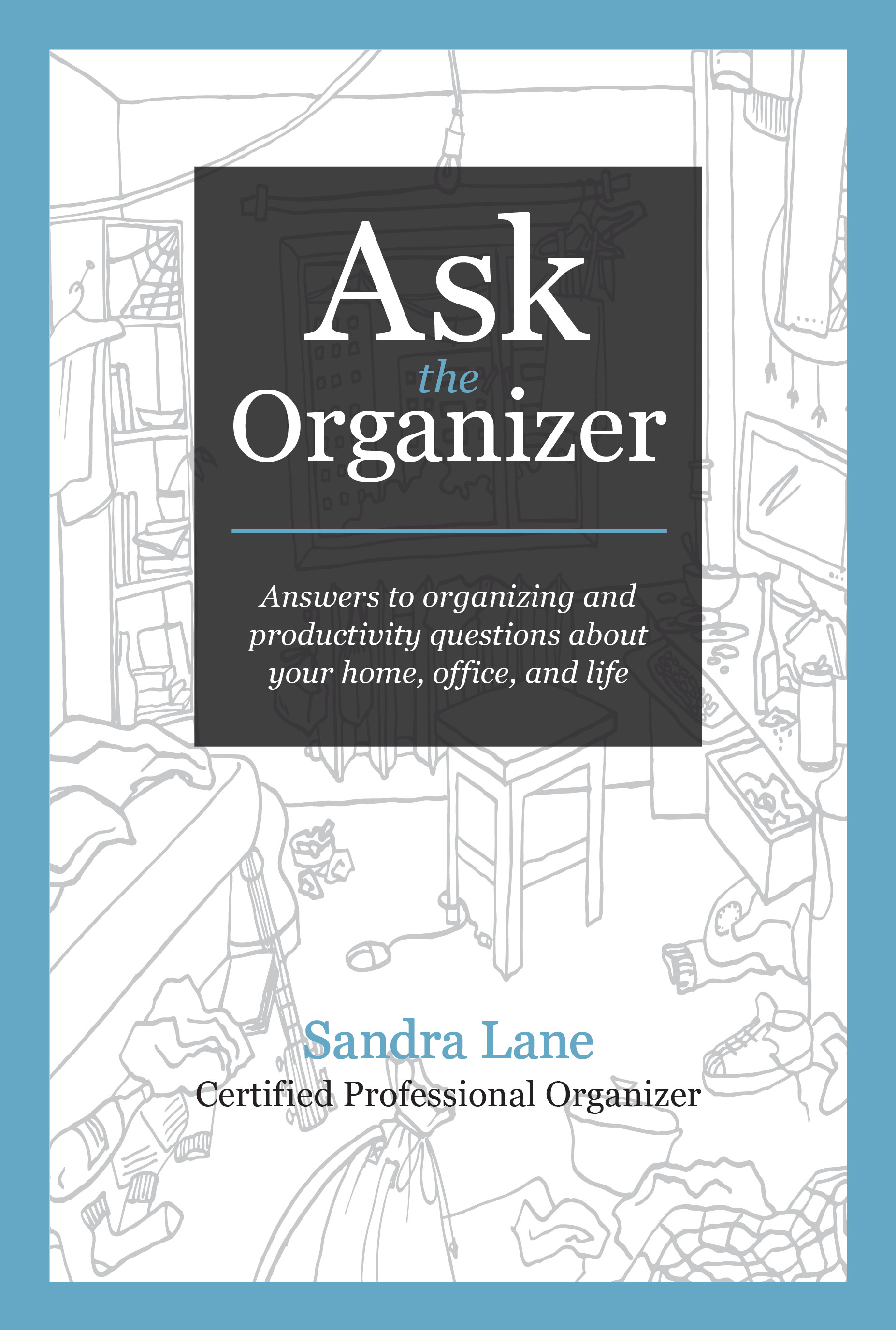 Ask the Organizer by Sandra Lane