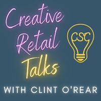 Creative Retail Talks for Libsyn Episode