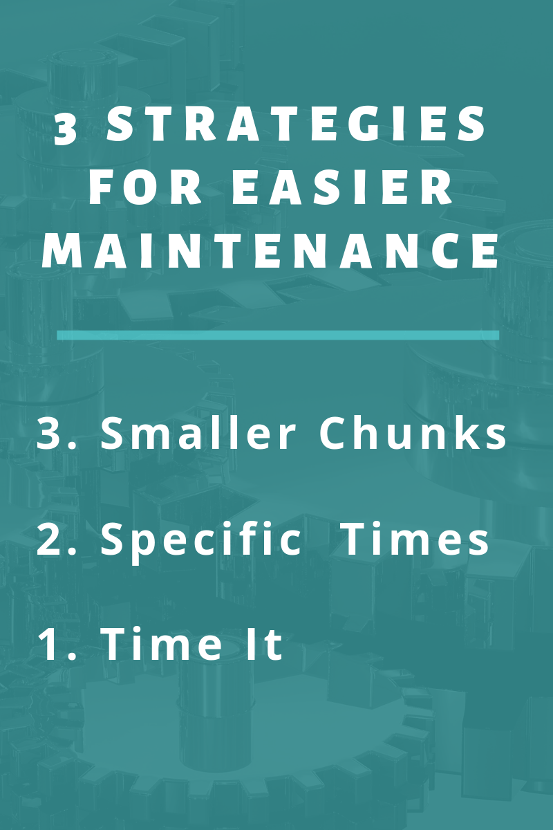 3 Strategies for Easier Maintenance