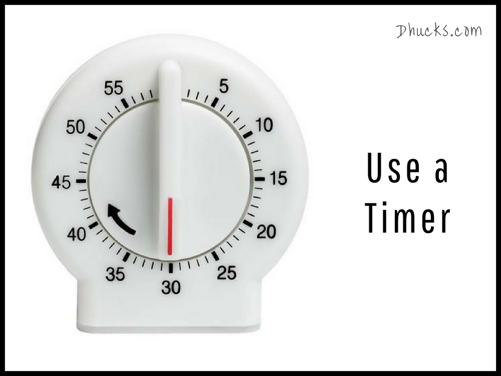 Step 7: Get Set. Set a timer to get back on task