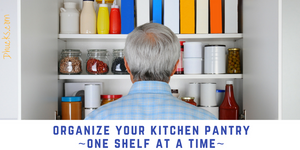 Organize your Kitchen Pantry - one shelf at a time - man looking into an organized kitchen cupboard
