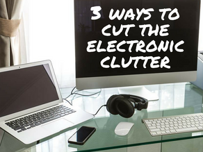 3 Ways to Cut Down on the Electronic Clutter