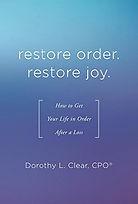 Restor Order, Restore Joy by Dorothy Clear