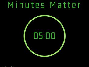 Minutes Matter