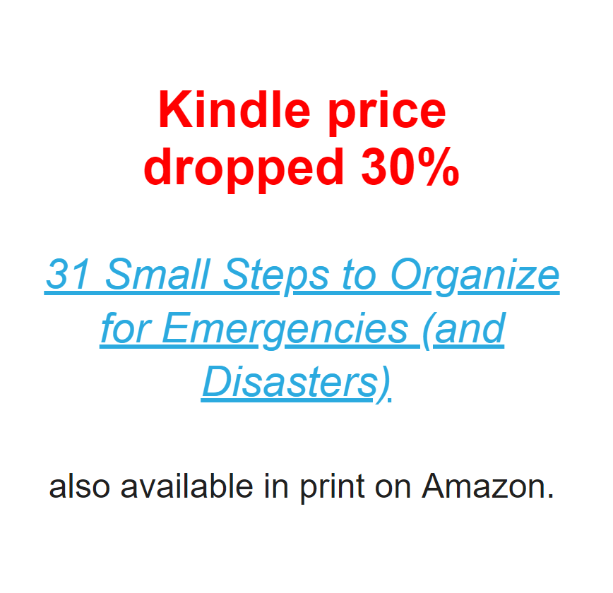 Kindle price of 31 Small Steps to Organize for Emergencies (and Disasters) dropped 30%