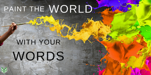 "bright colors flowing with the words ""paint the world with your words"""