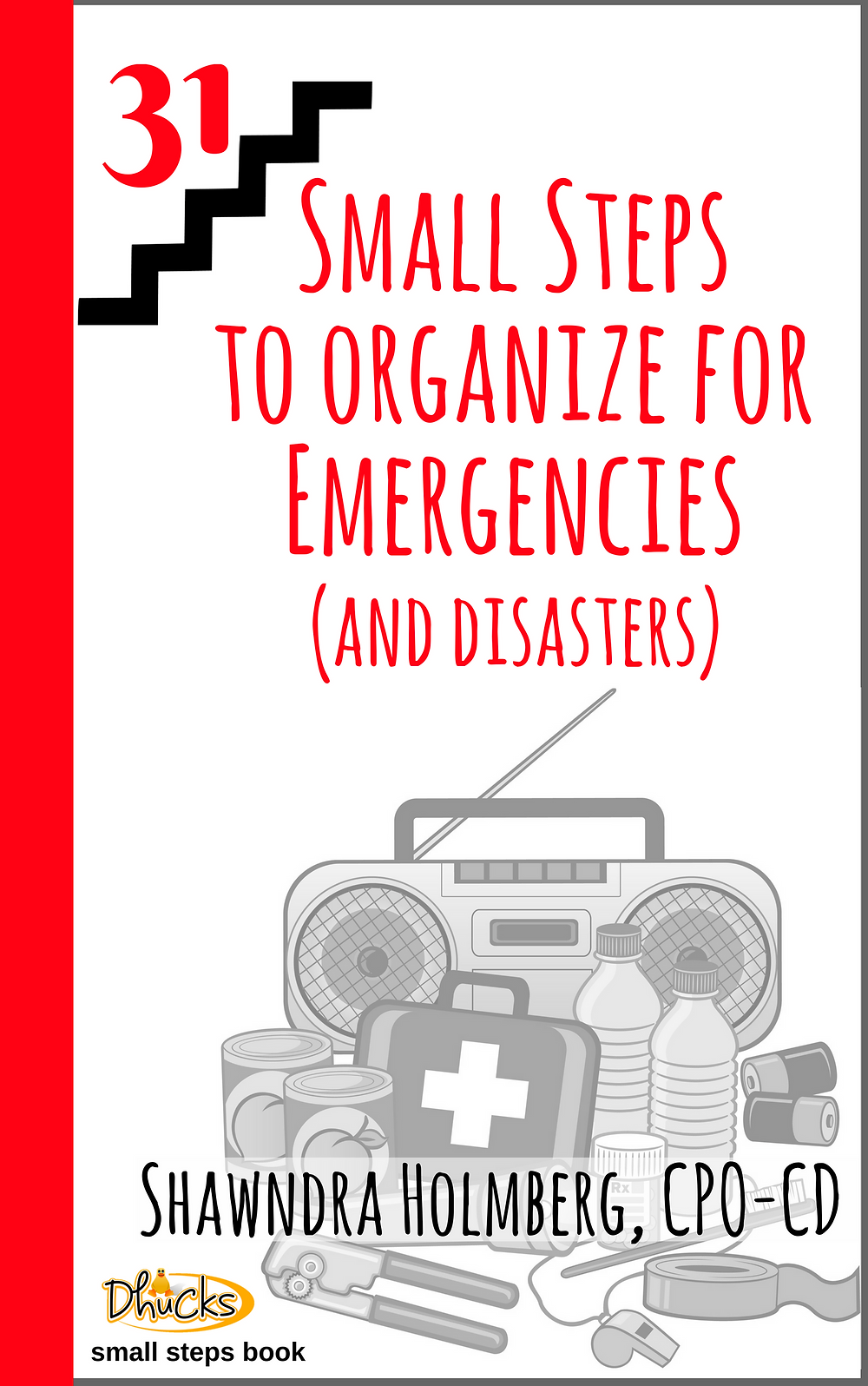 31 Small Steps to Organize for Emergencies (and Disasters)