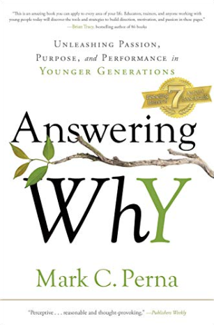 Answering Why: Unleashing Passion and Purpose by Mark C. Perna