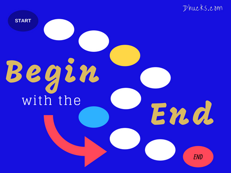 Begin with the End