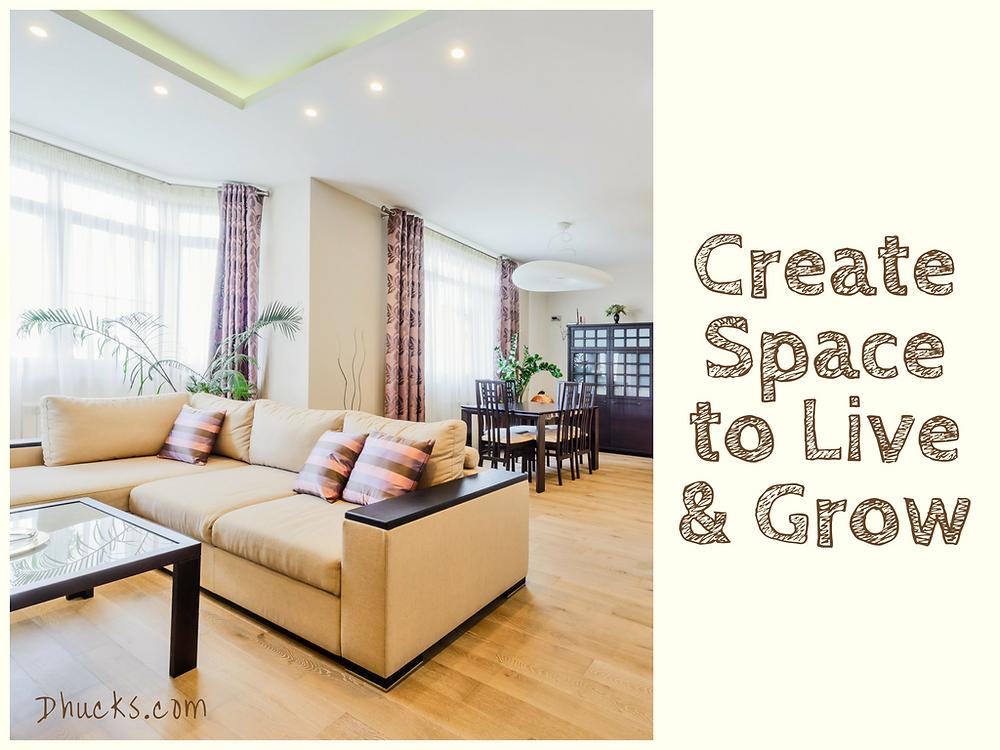 Create Space to Live & Grow