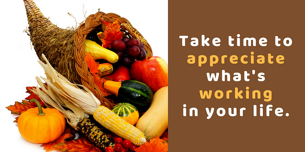 Take time to appreciate what's working in your life