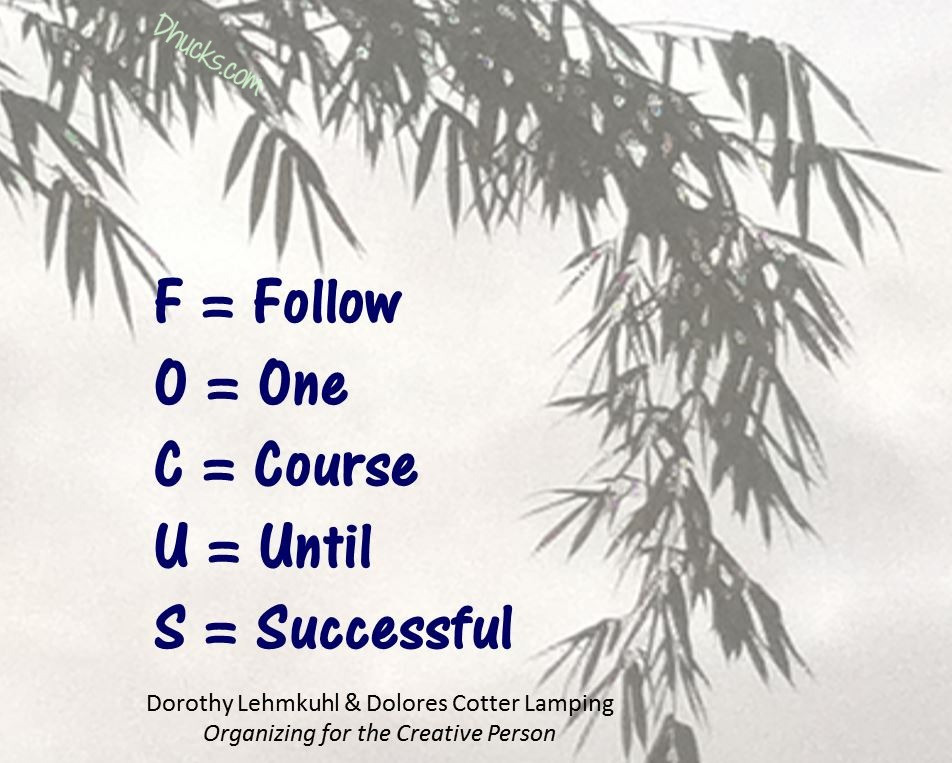 FOCUS: Follow One Course Until Successful from Organizing for the Creative Person