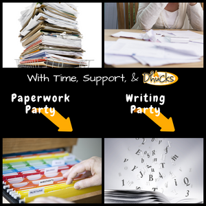 Party with Dhucks - turn your paper piles into files -- stop talking about writing your book and write it