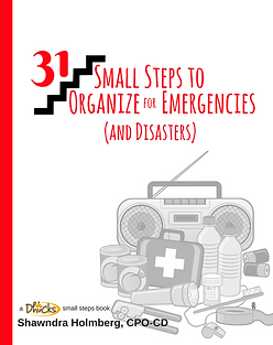 31 Small Steps to Organize for Emergencies (and Disasters) by Shawndra Holmberg